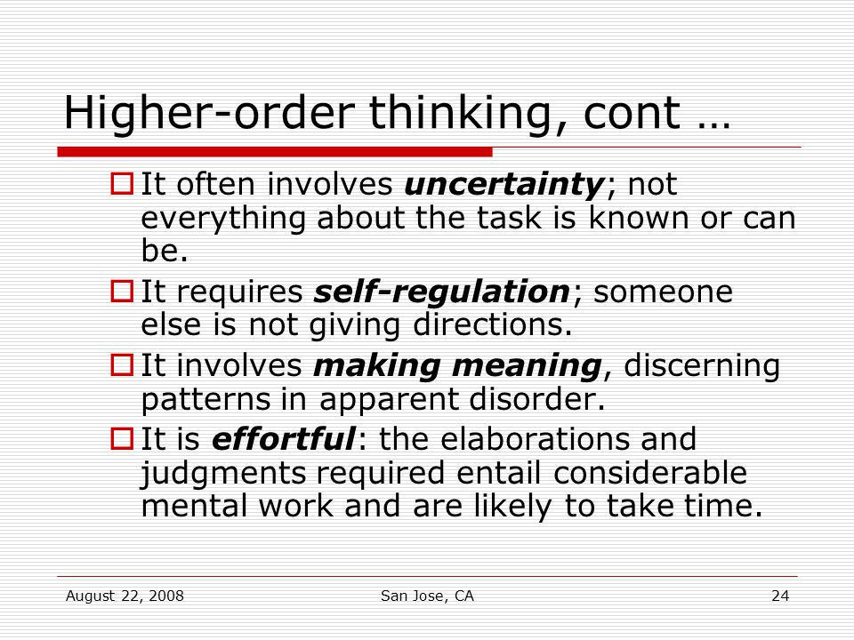 Higher-order thinking, cont …