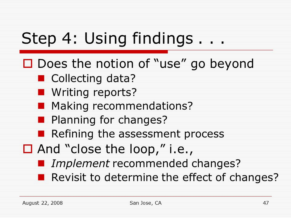 Step 4: Using findings . . . Does the notion of use go beyond