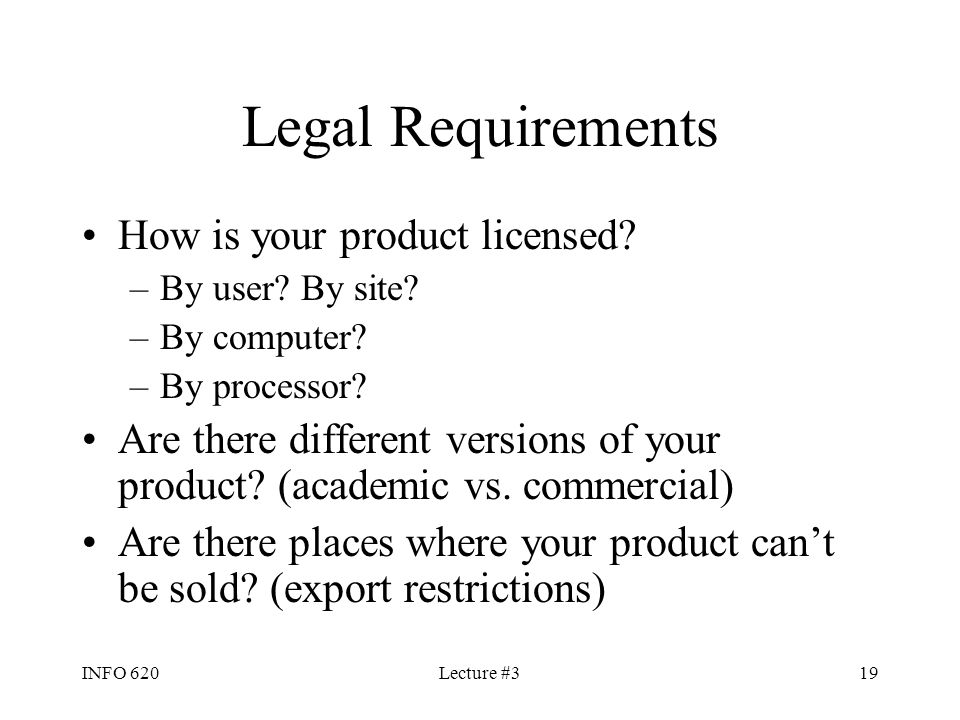 Legal Requirements How is your product licensed
