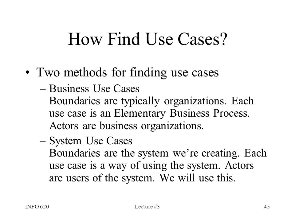 How Find Use Cases Two methods for finding use cases