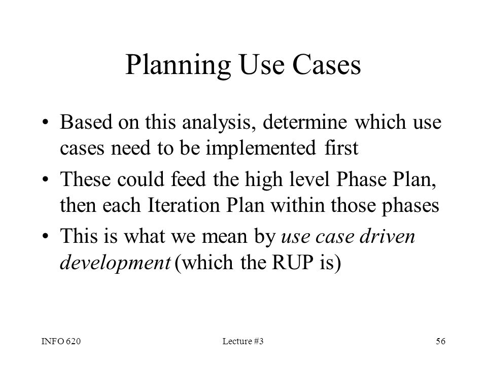 Planning Use Cases Based on this analysis, determine which use cases need to be implemented first.