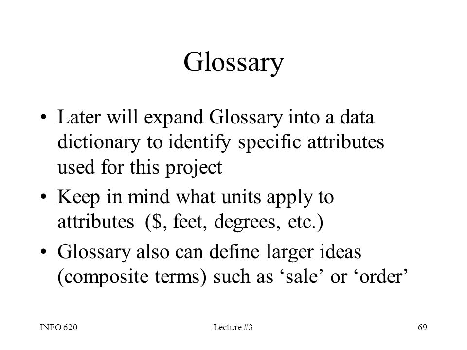 Glossary Later will expand Glossary into a data dictionary to identify specific attributes used for this project.