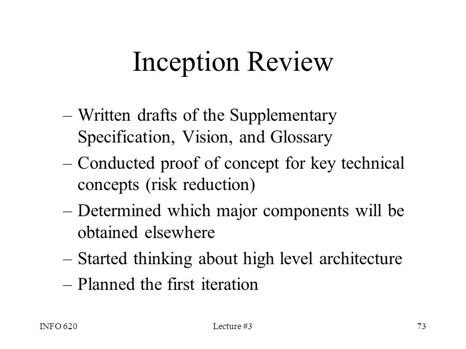 Inception Review Written drafts of the Supplementary Specification, Vision, and Glossary.