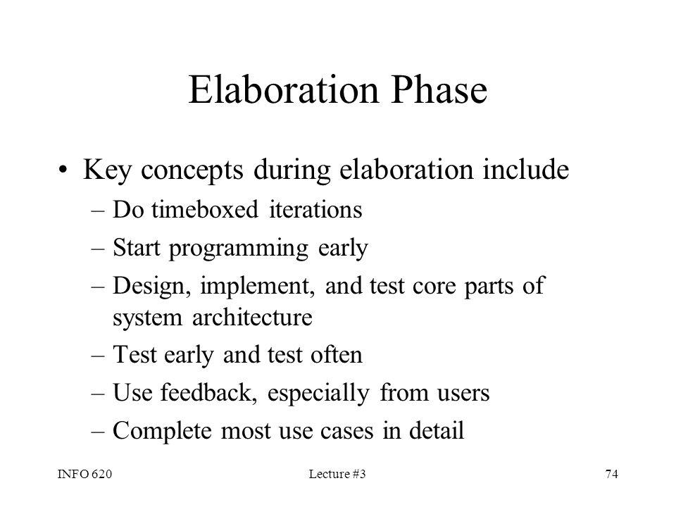Elaboration Phase Key concepts during elaboration include