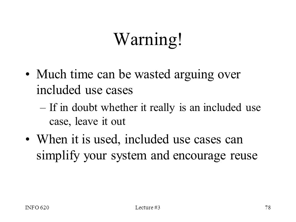 Warning! Much time can be wasted arguing over included use cases