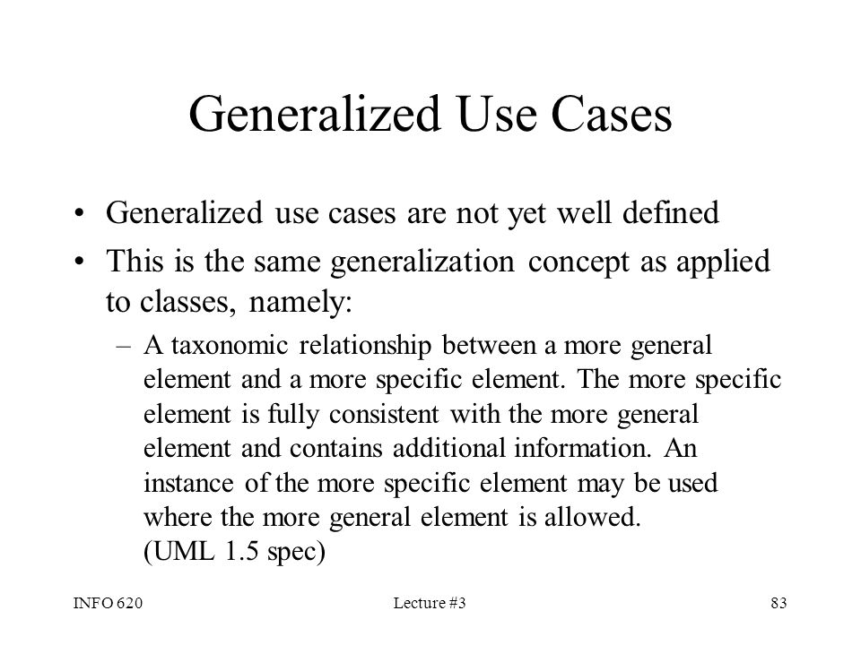 Generalized Use Cases Generalized use cases are not yet well defined