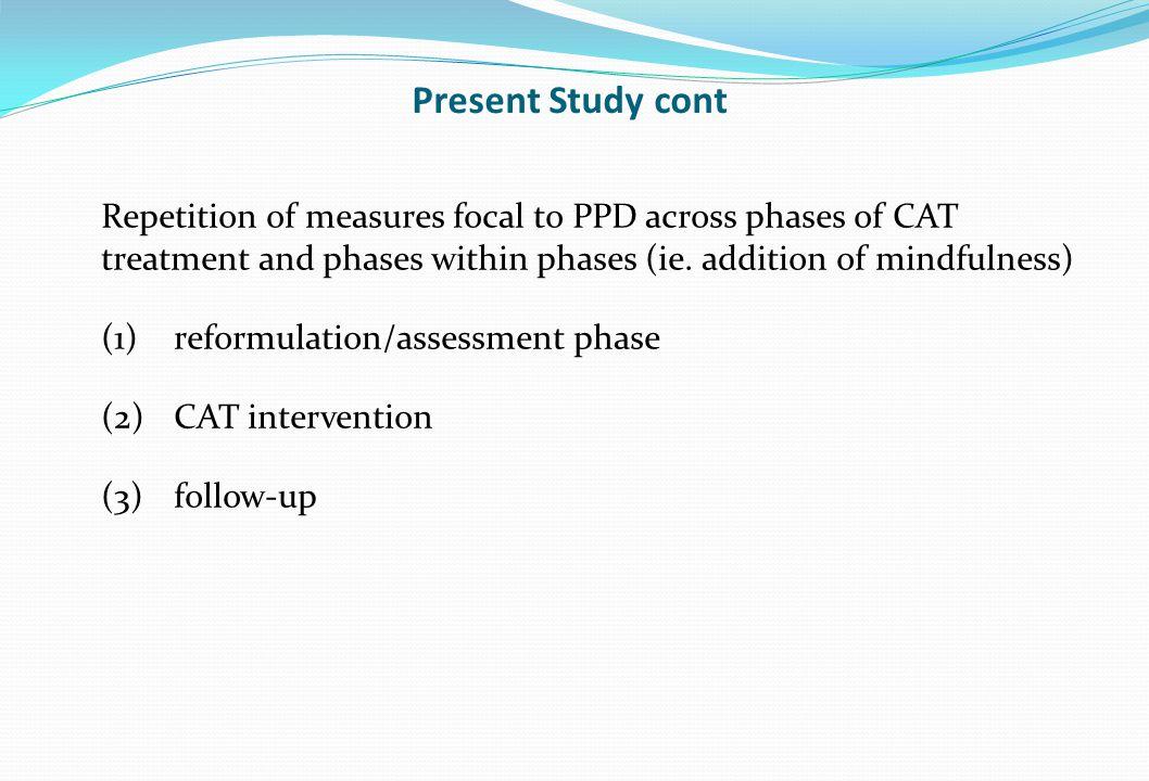 Present Study cont