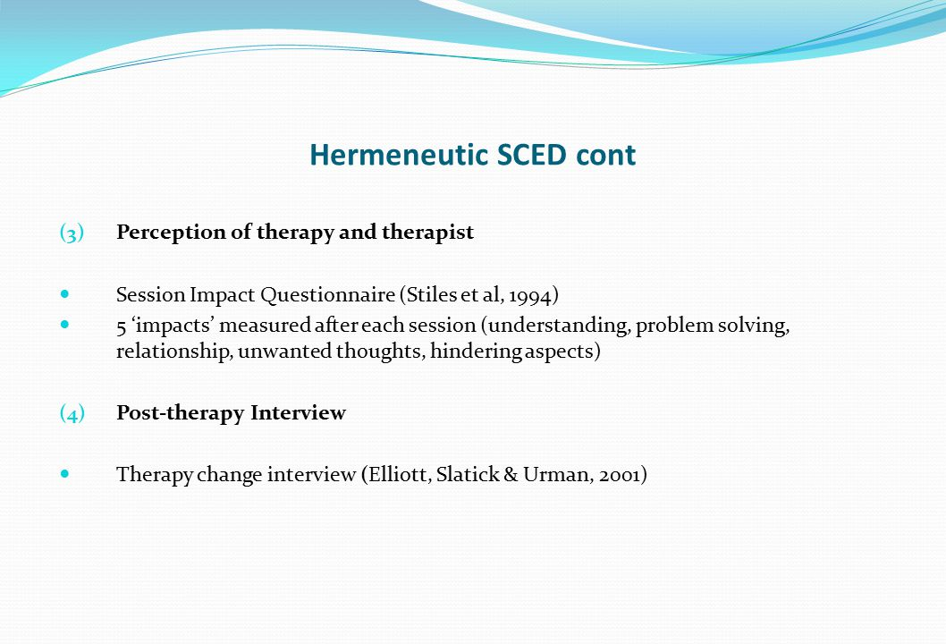 Hermeneutic SCED cont Perception of therapy and therapist