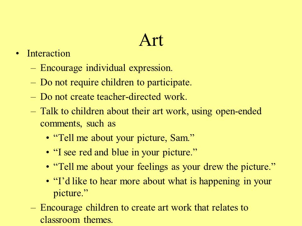 Art Interaction Encourage individual expression.