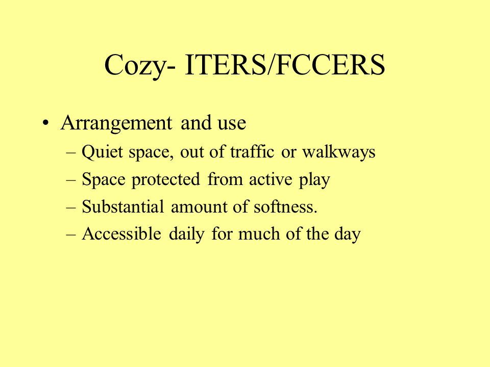 Cozy- ITERS/FCCERS Arrangement and use