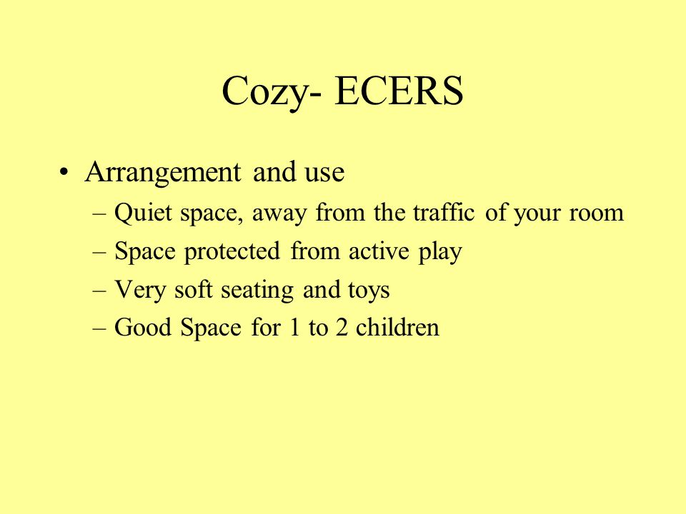 Cozy- ECERS Arrangement and use