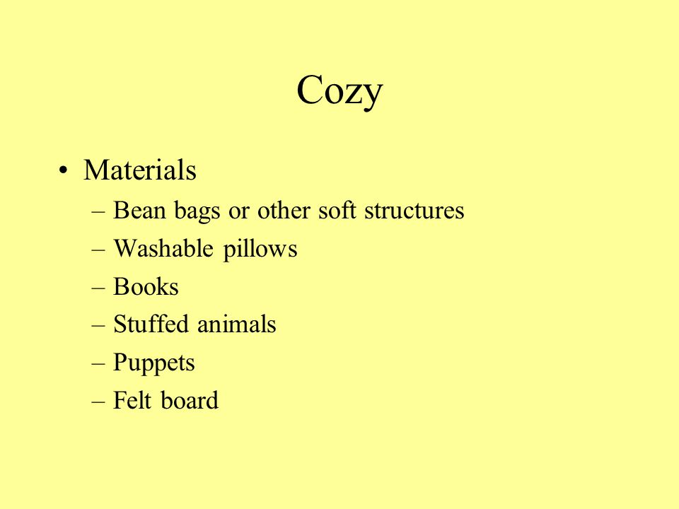 Cozy Materials Bean bags or other soft structures Washable pillows