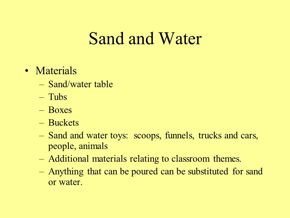 Sand and Water Materials Sand/water table Tubs Boxes Buckets