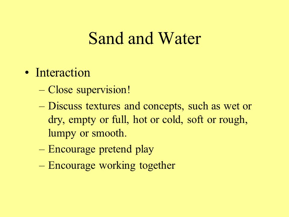 Sand and Water Interaction Close supervision!