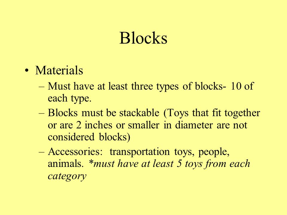 Blocks Materials. Must have at least three types of blocks- 10 of each type.