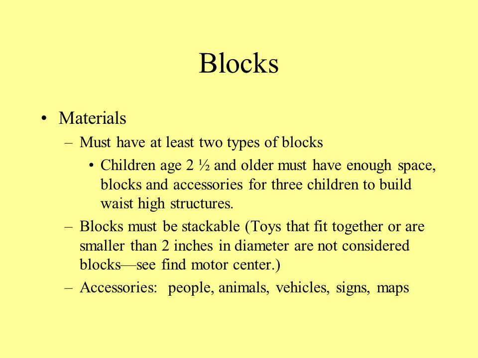Blocks Materials Must have at least two types of blocks