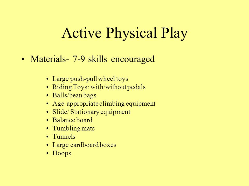 Active Physical Play Materials- 7-9 skills encouraged