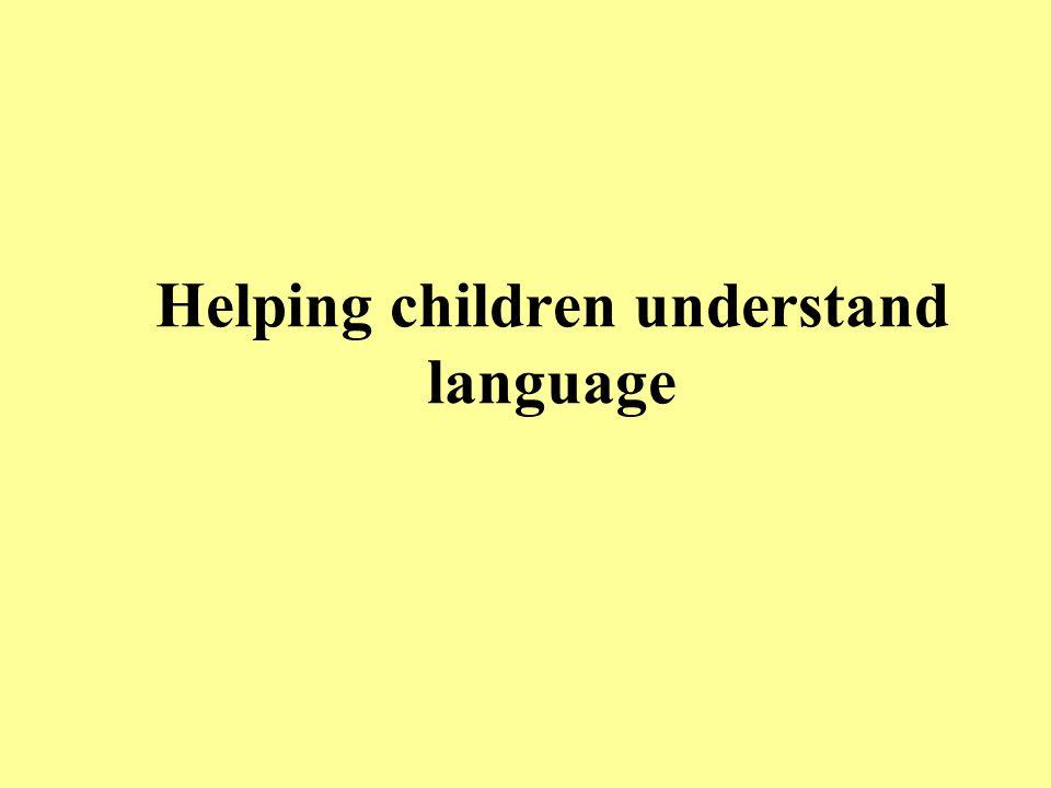 Helping children understand language