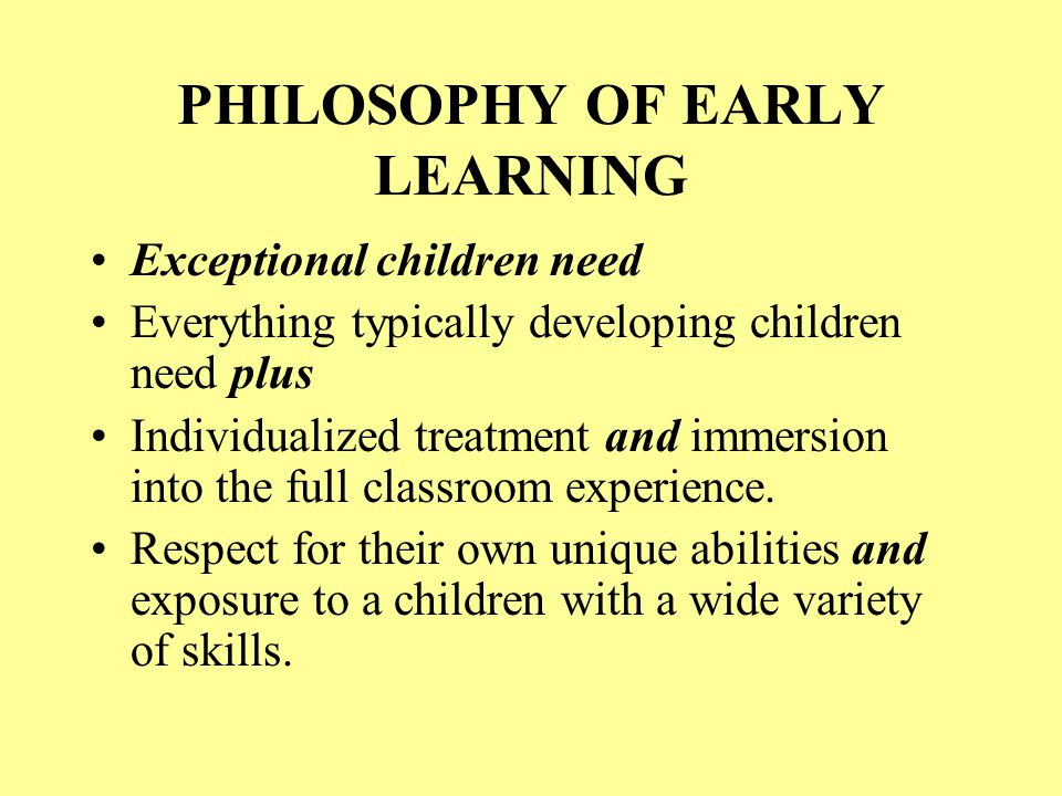PHILOSOPHY OF EARLY LEARNING
