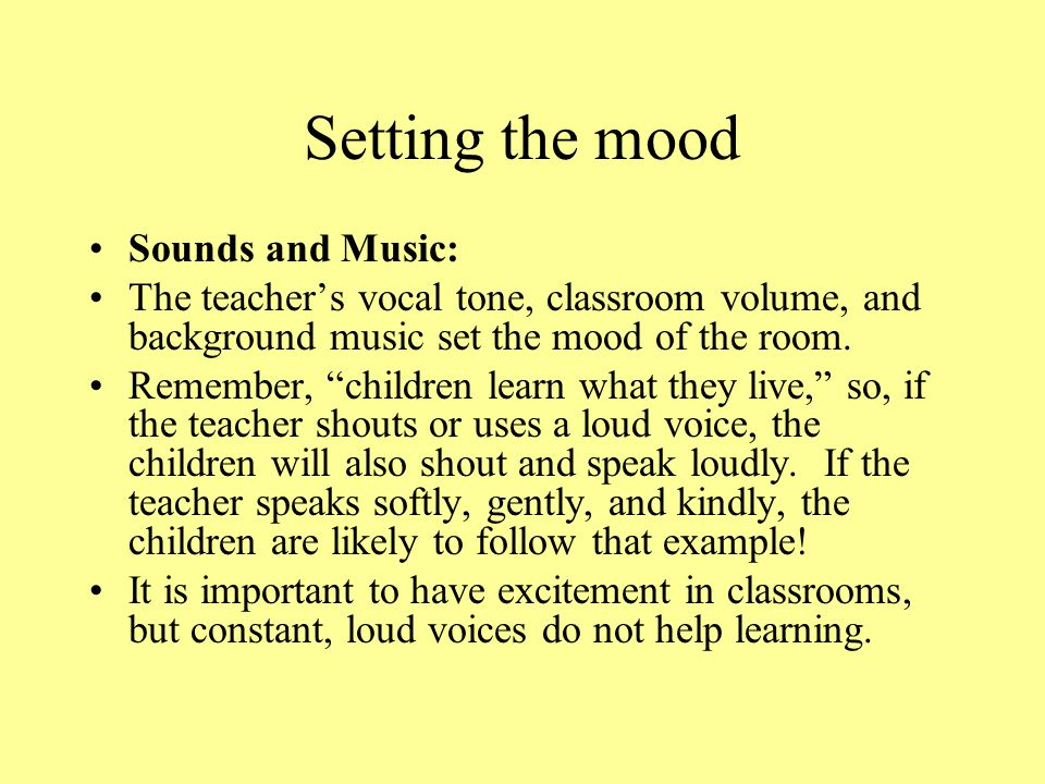 Setting the mood Sounds and Music: