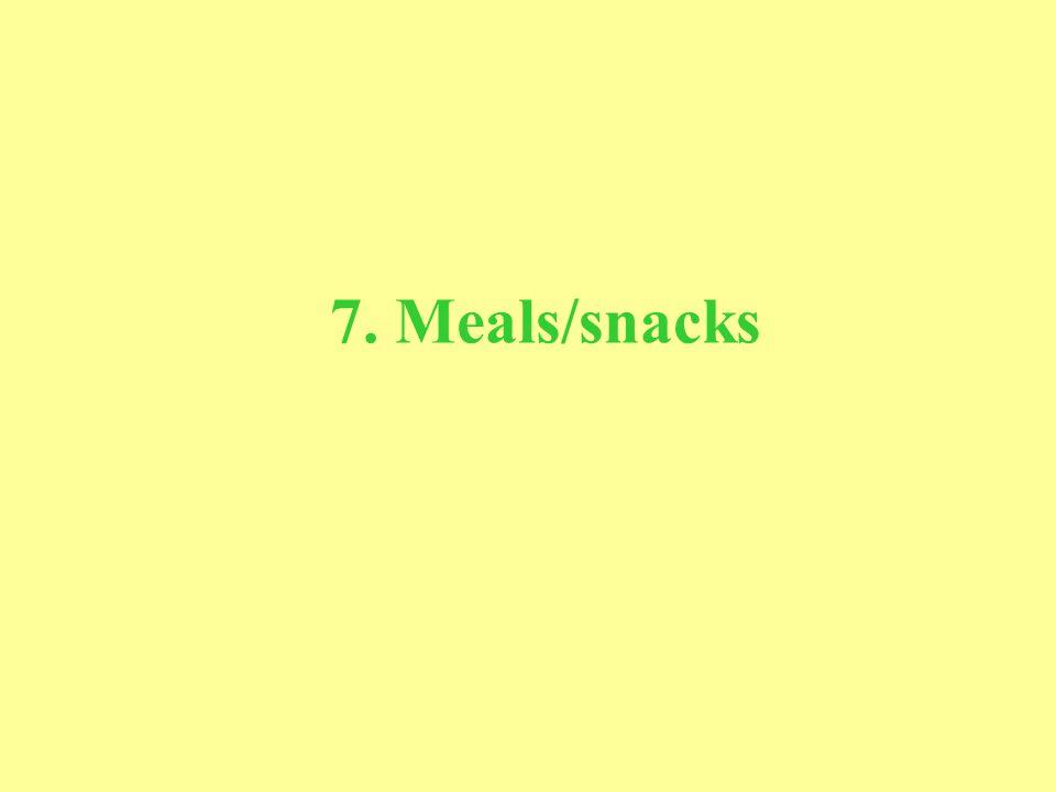 7. Meals/snacks