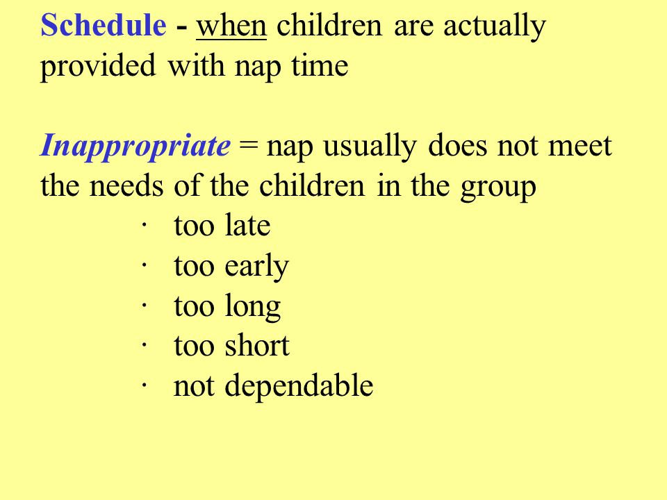 Schedule - when children are actually provided with nap time