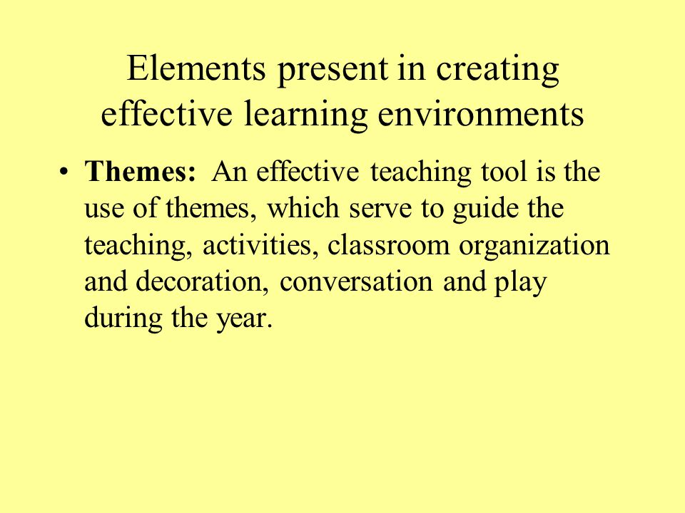 Elements present in creating effective learning environments