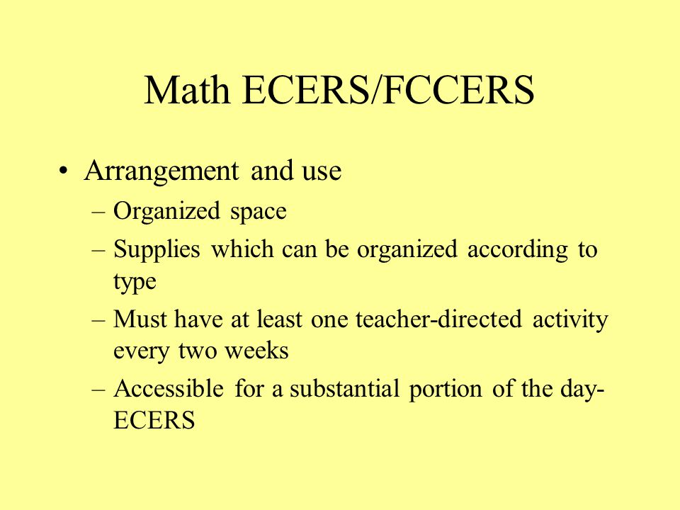 Math ECERS/FCCERS Arrangement and use Organized space