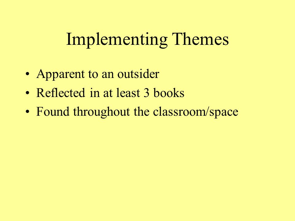 Implementing Themes Apparent to an outsider