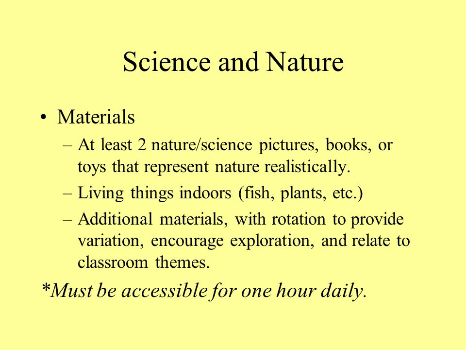 Science and Nature Materials *Must be accessible for one hour daily.