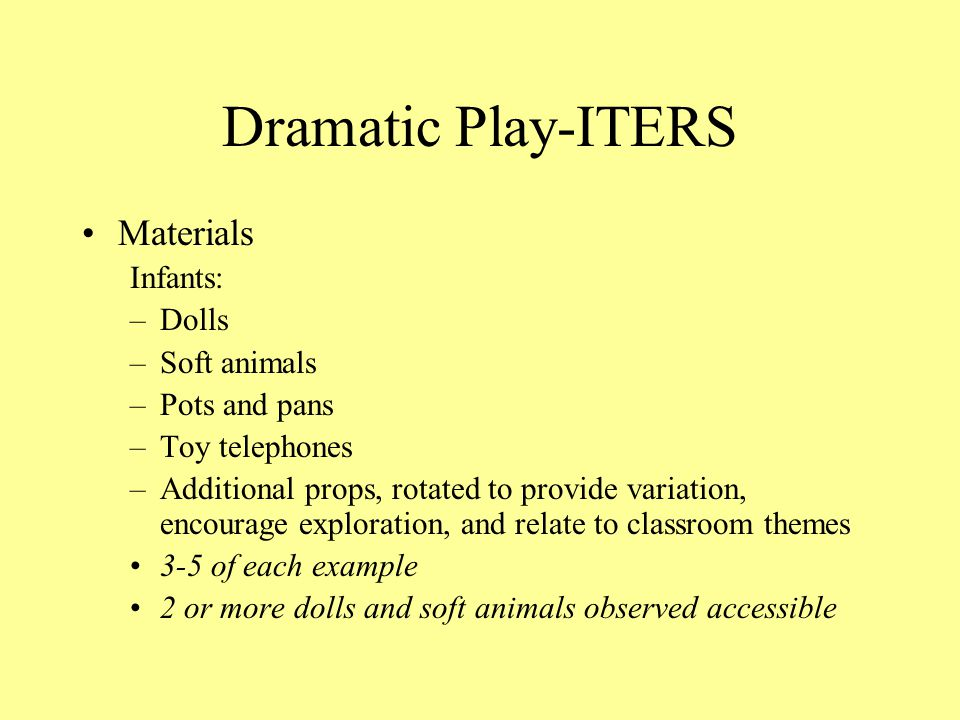 Dramatic Play-ITERS Materials Infants: Dolls Soft animals