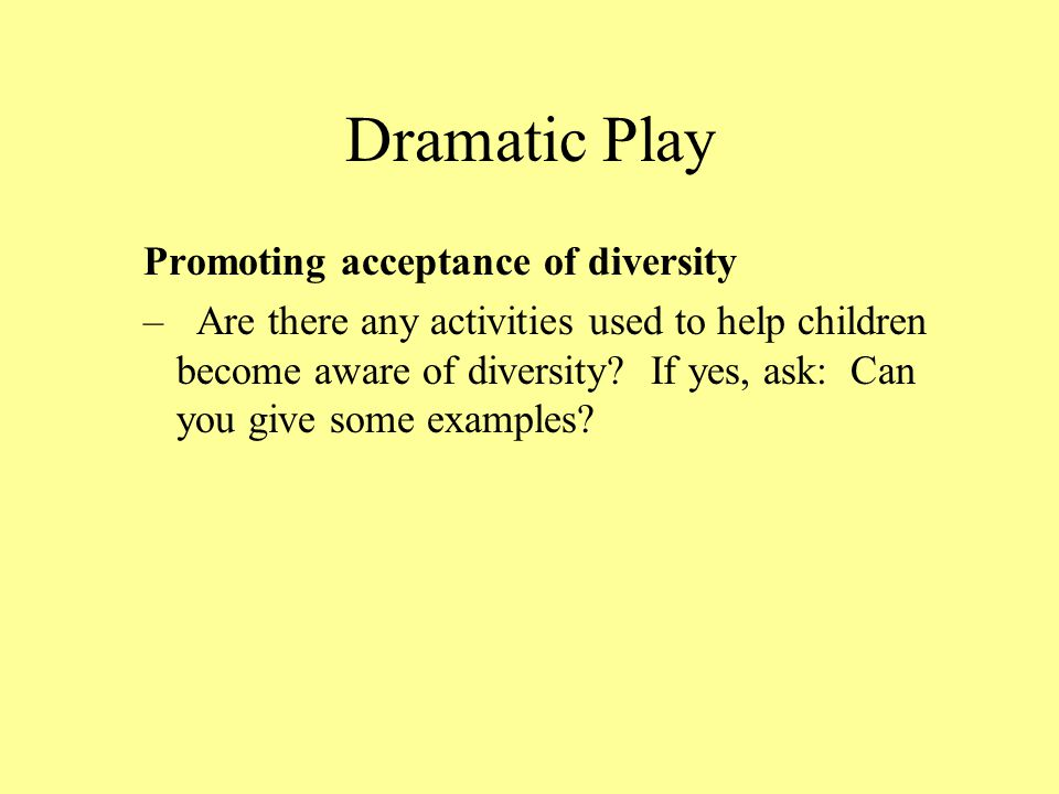 Dramatic Play Promoting acceptance of diversity
