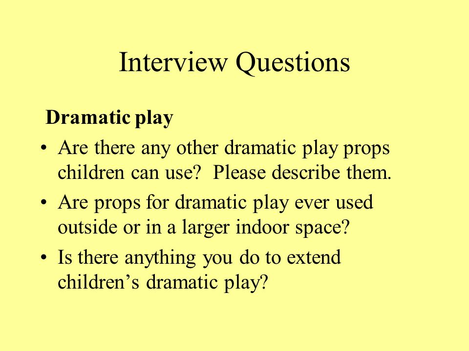 Interview Questions Dramatic play