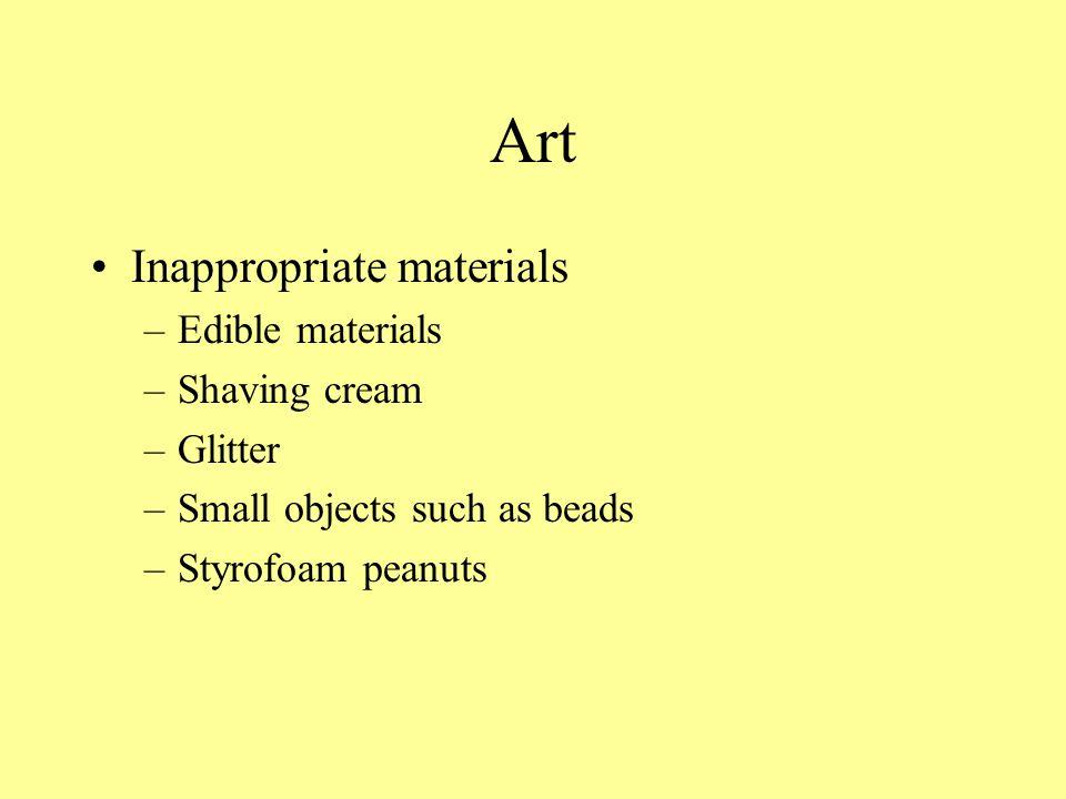 Art Inappropriate materials Edible materials Shaving cream Glitter