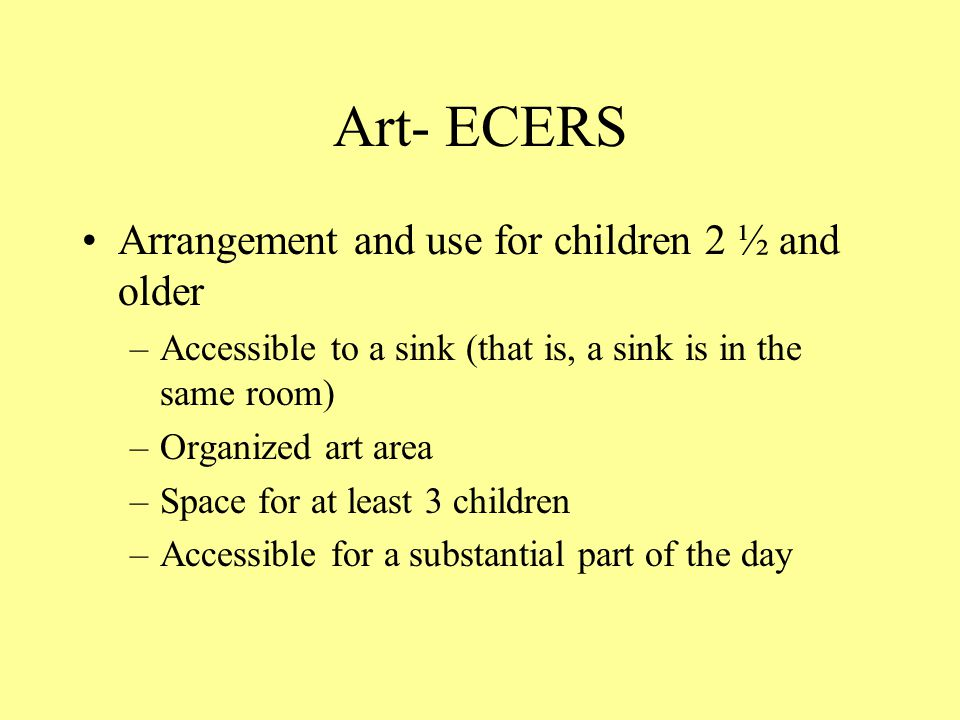 Art- ECERS Arrangement and use for children 2 ½ and older