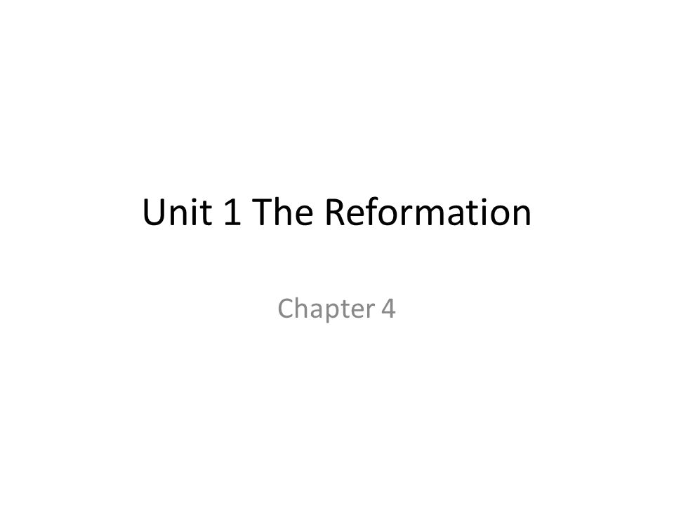 Unit 1 The Reformation Chapter 4