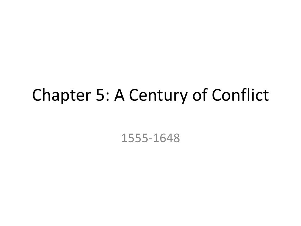 Chapter 5: A Century of Conflict