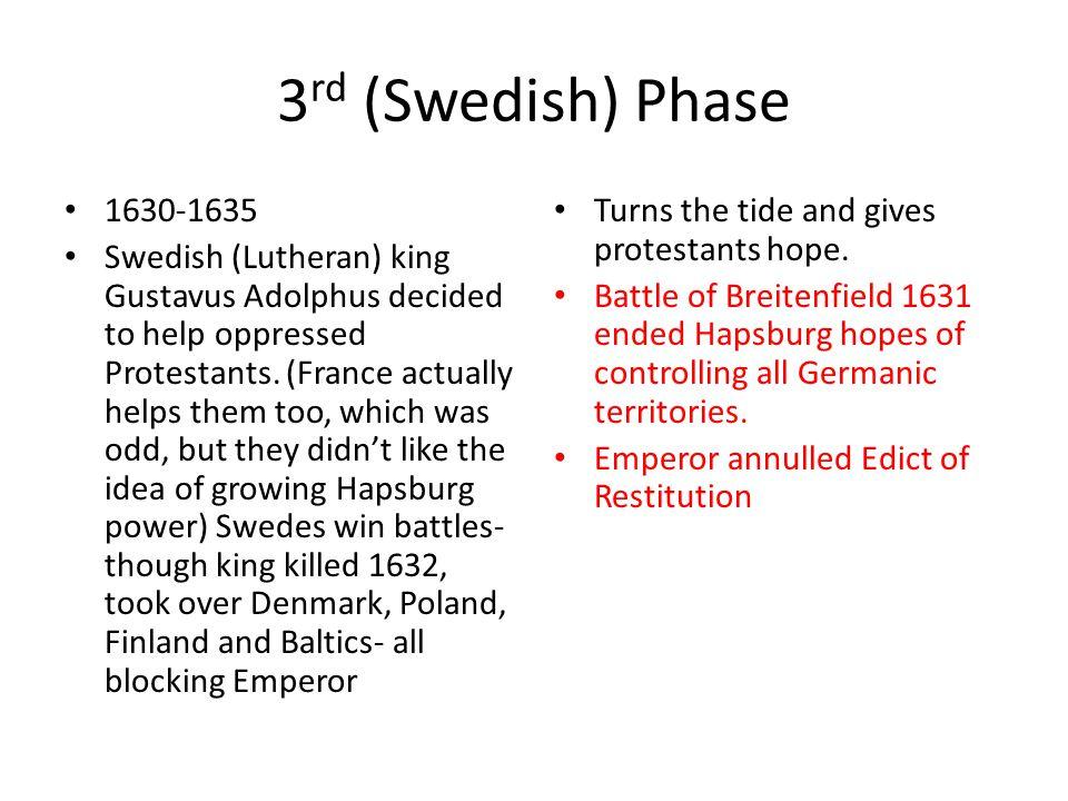 3rd (Swedish) Phase 1630-1635.