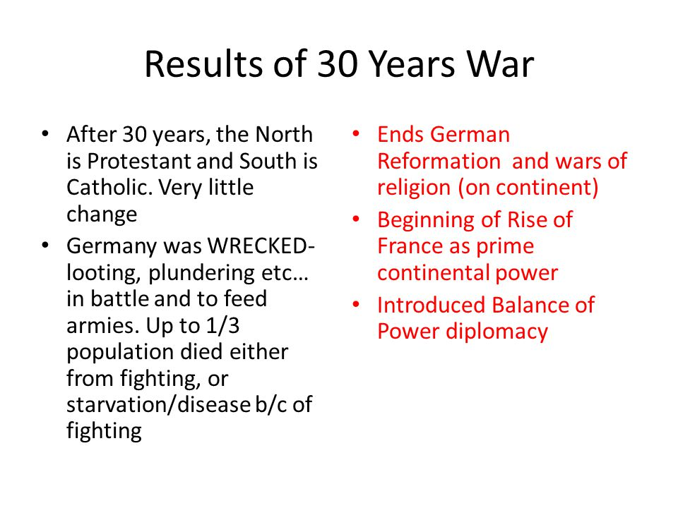 Results of 30 Years War After 30 years, the North is Protestant and South is Catholic. Very little change.
