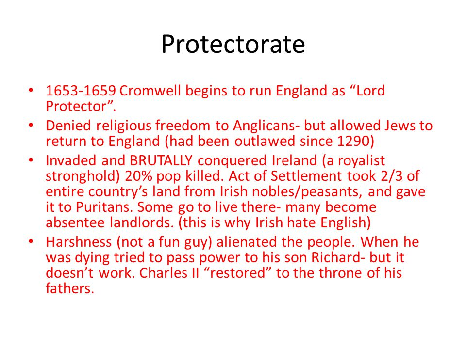 Protectorate 1653-1659 Cromwell begins to run England as Lord Protector .