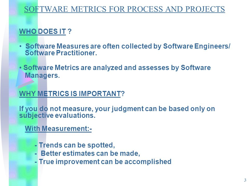 SOFTWARE METRICS FOR PROCESS AND PROJECTS