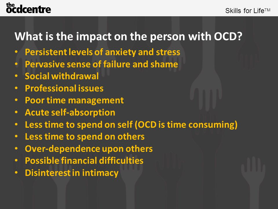 What is the impact on the person with OCD