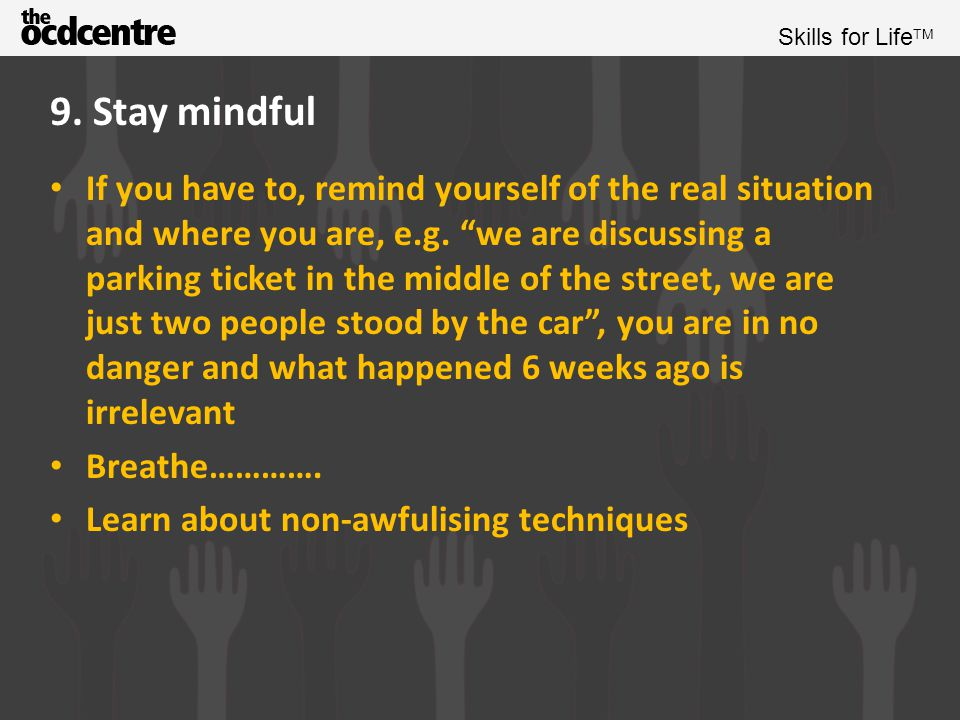9. Stay mindful
