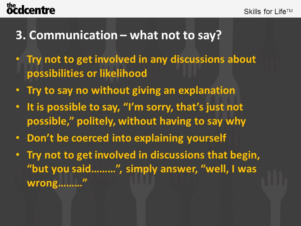 3. Communication – what not to say