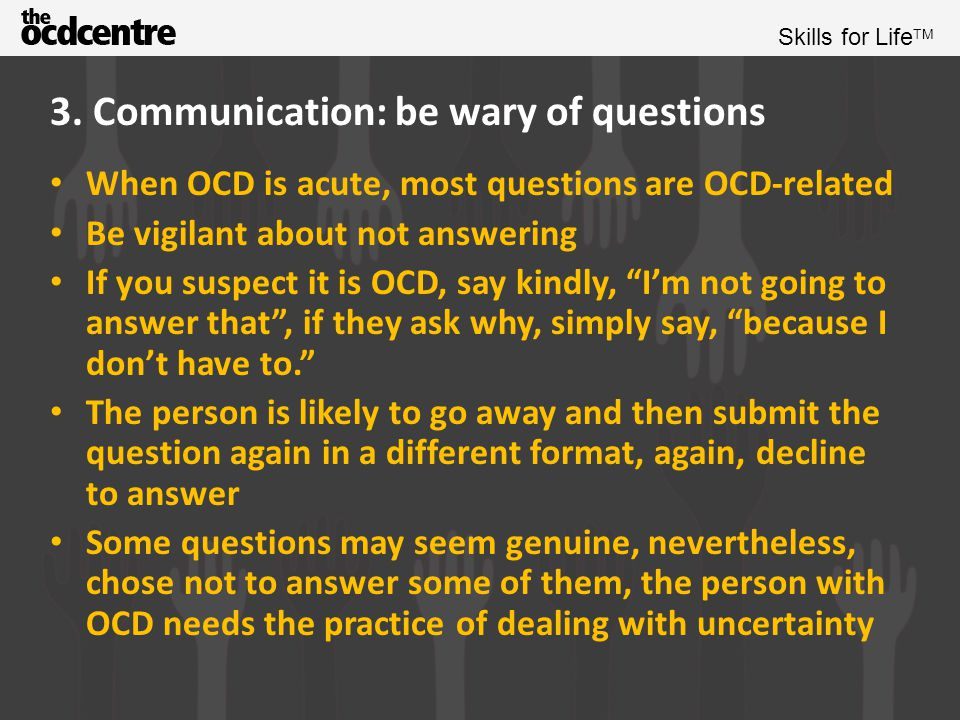 3. Communication: be wary of questions