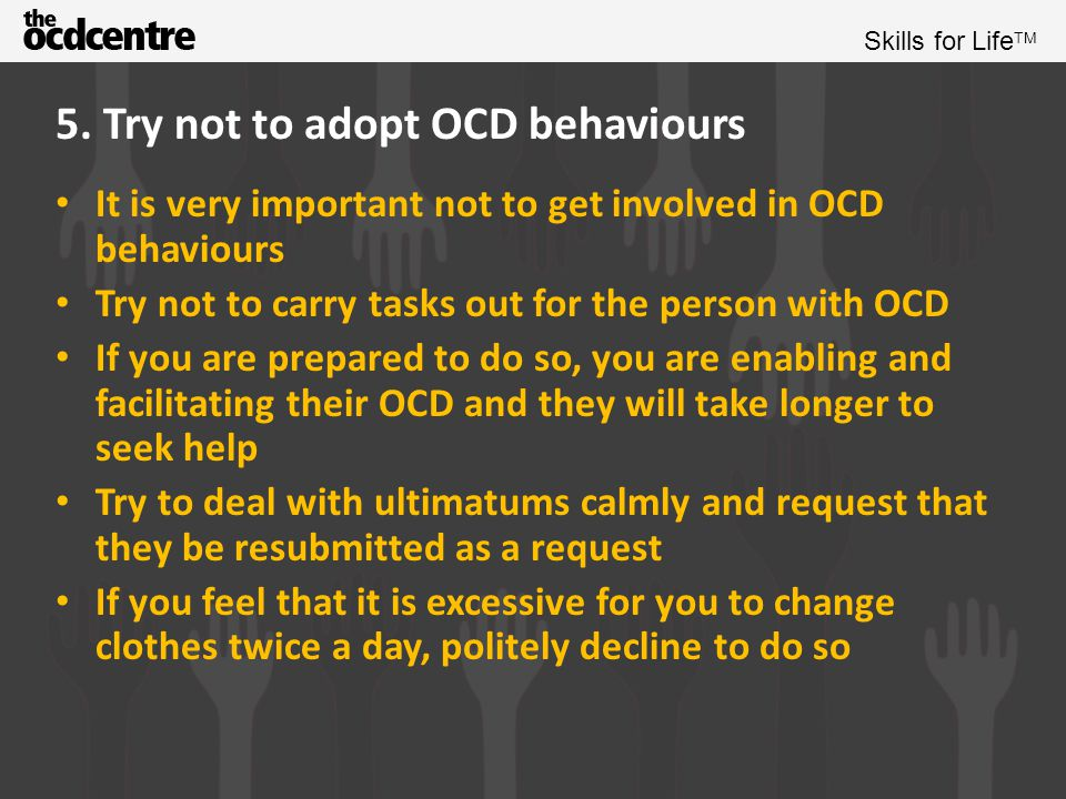 5. Try not to adopt OCD behaviours