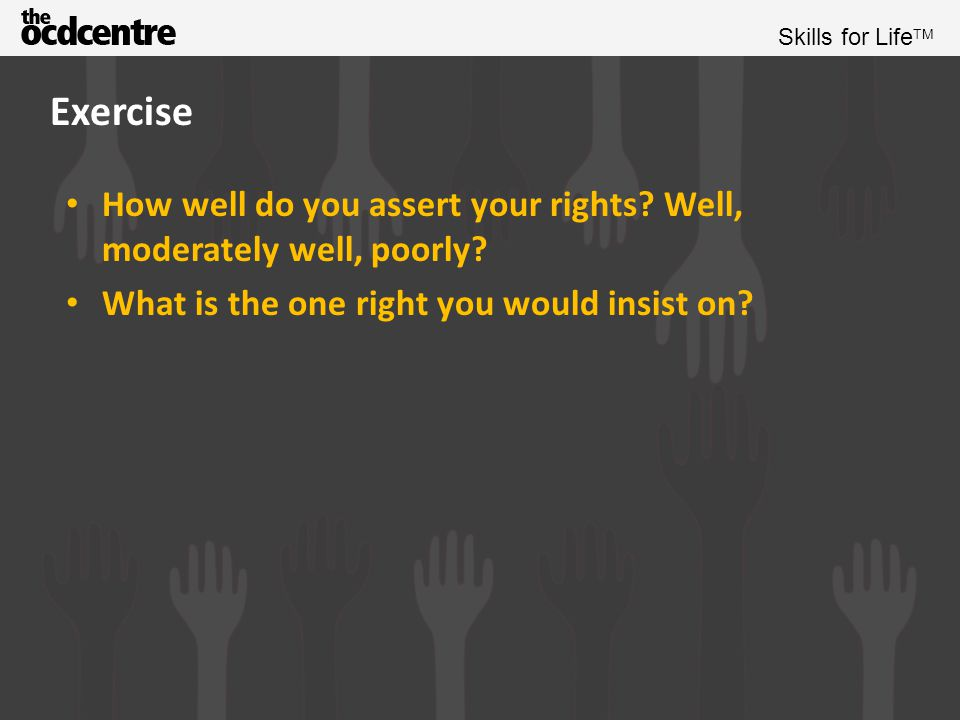 Exercise How well do you assert your rights. Well, moderately well, poorly.