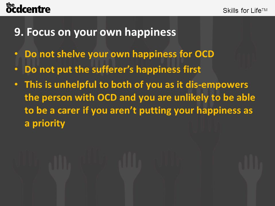 9. Focus on your own happiness