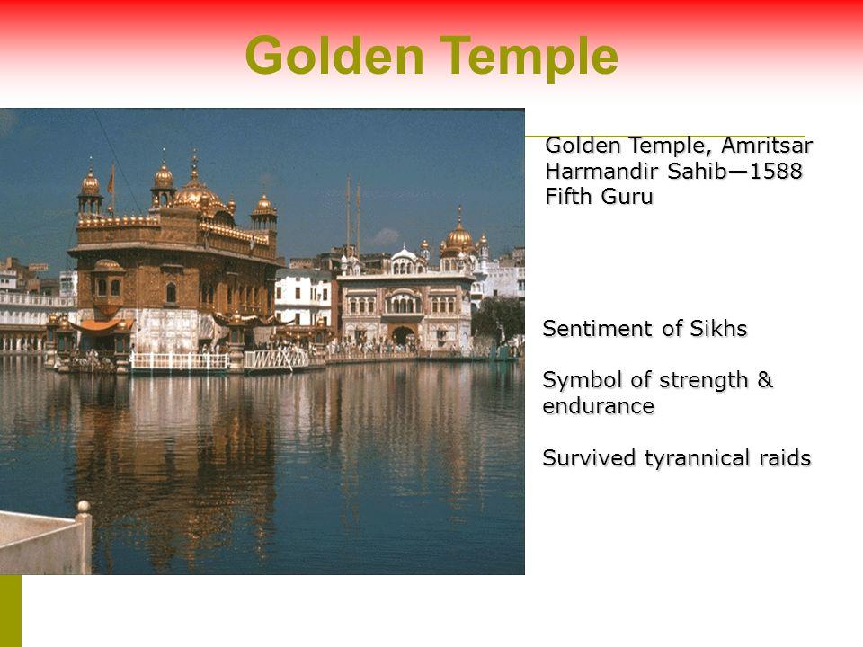 Golden Temple Golden Temple, Amritsar Harmandir Sahib—1588 Fifth Guru
