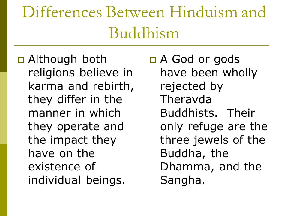 differences between hinduism and buddhism essay Buddhism and hinduism also believe in various spiritual practices such as meditation, concentration, and states of mind desire is the largest cause of suffering in both of the faiths.